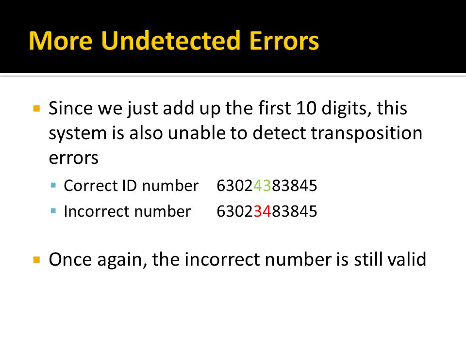 More Undetected Errors