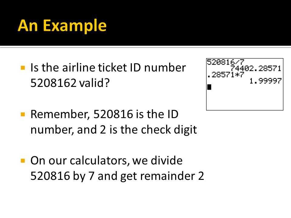 An Example Is the airline ticket ID number 5208162 valid