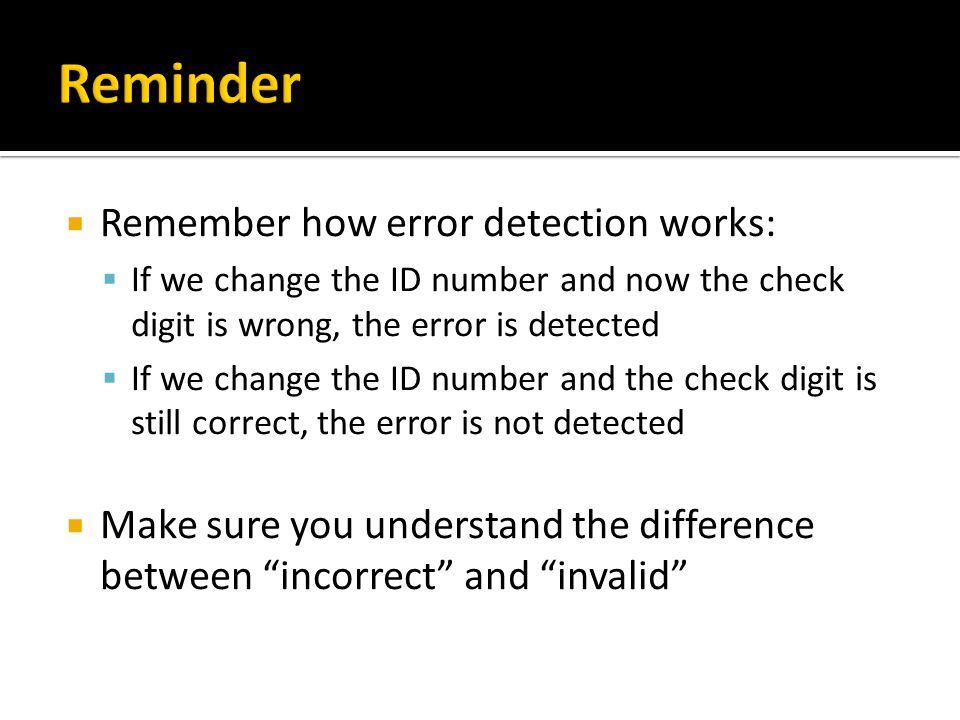 Reminder Remember how error detection works: