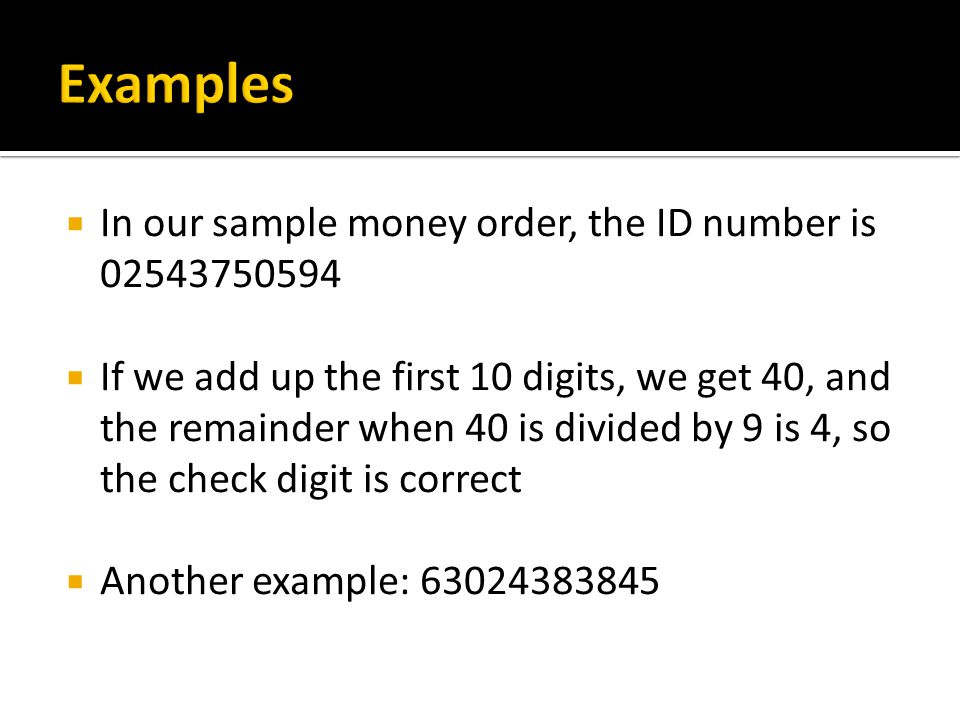 Examples In our sample money order, the ID number is 02543750594