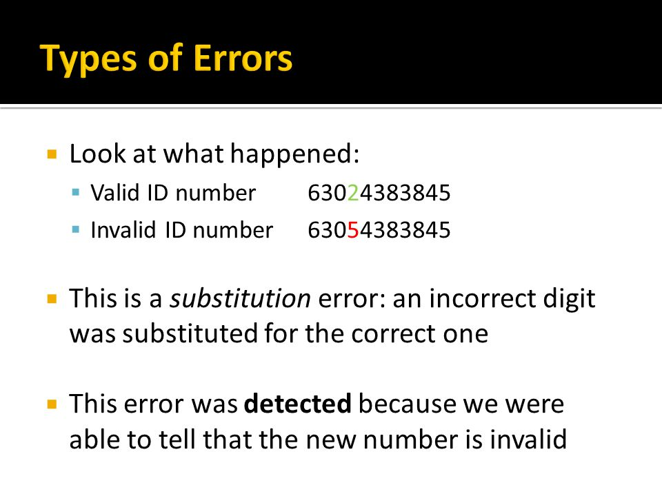 Types of Errors Look at what happened: