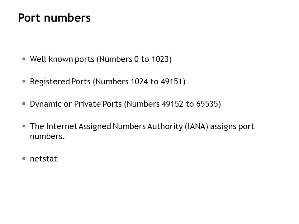 Port numbers Well known ports (Numbers 0 to 1023)