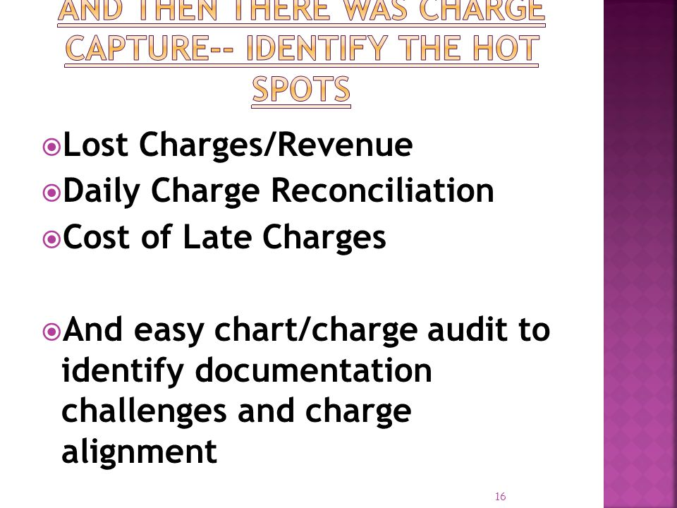 And then there was Charge Capture-- Identify the Hot Spots