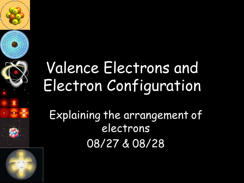 Valence Electrons and Electron Configuration