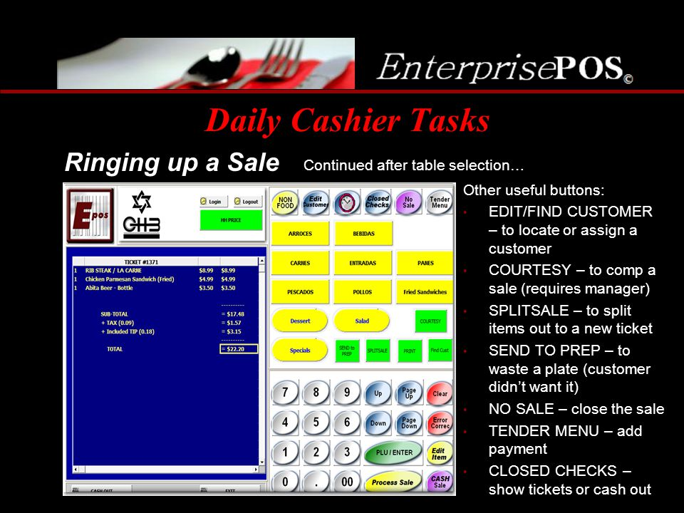 Daily Cashier Tasks Ringing up a Sale Continued after table selection…