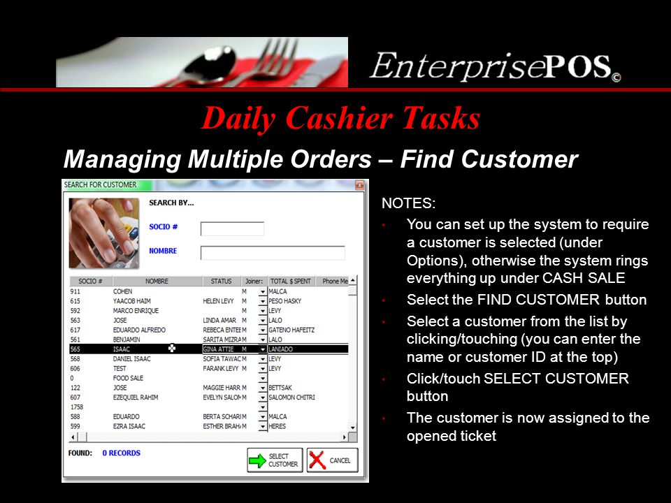 Daily Cashier Tasks Managing Multiple Orders – Find Customer NOTES: