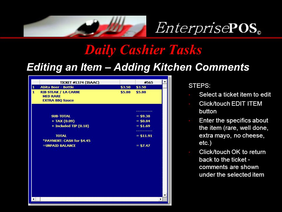 Daily Cashier Tasks Editing an Item – Adding Kitchen Comments STEPS: