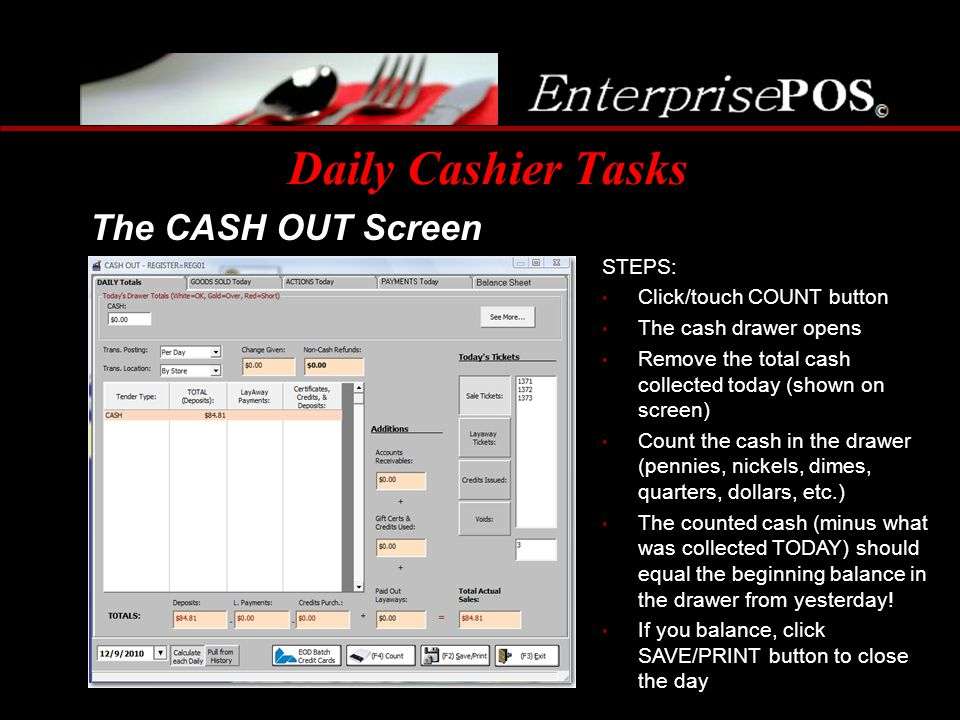 Daily Cashier Tasks The CASH OUT Screen STEPS: