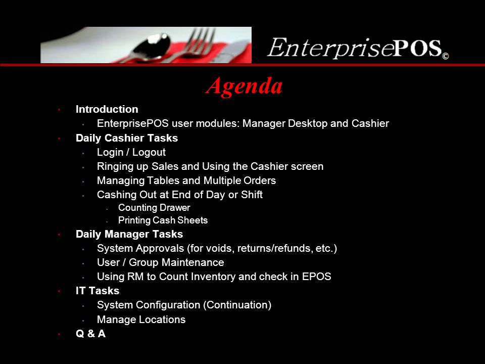 Agenda Introduction. EnterprisePOS user modules: Manager Desktop and Cashier. Daily Cashier Tasks.