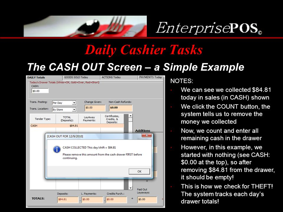 Daily Cashier Tasks The CASH OUT Screen – a Simple Example NOTES: