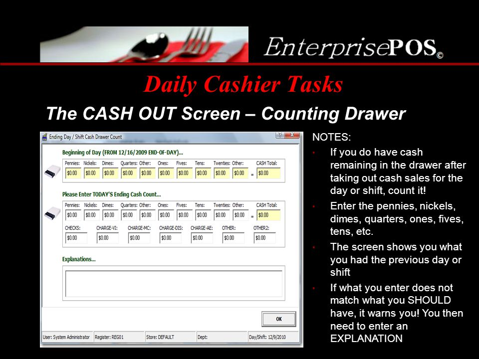 Daily Cashier Tasks The CASH OUT Screen – Counting Drawer NOTES: