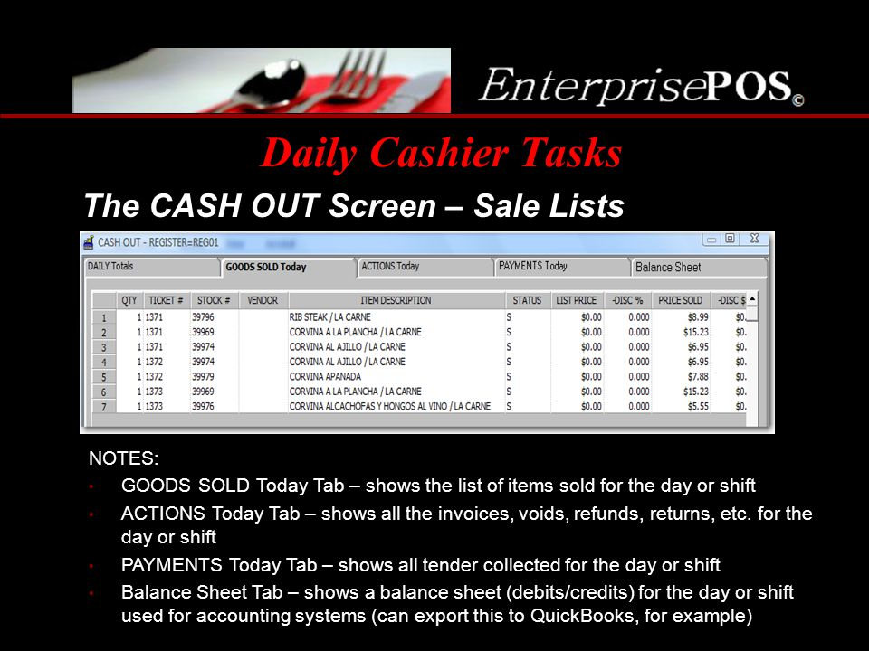 Daily Cashier Tasks The CASH OUT Screen – Sale Lists NOTES: