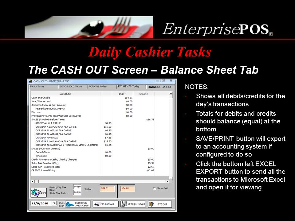 Daily Cashier Tasks The CASH OUT Screen – Balance Sheet Tab NOTES: