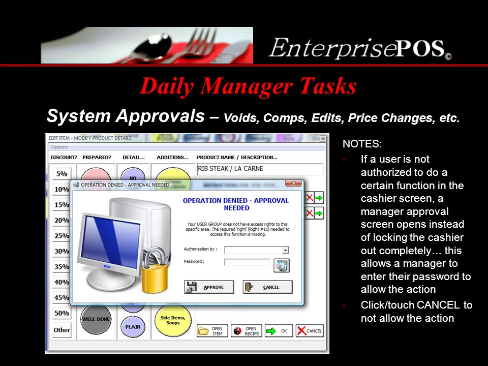 Daily Manager Tasks System Approvals – Voids, Comps, Edits, Price Changes, etc. NOTES: