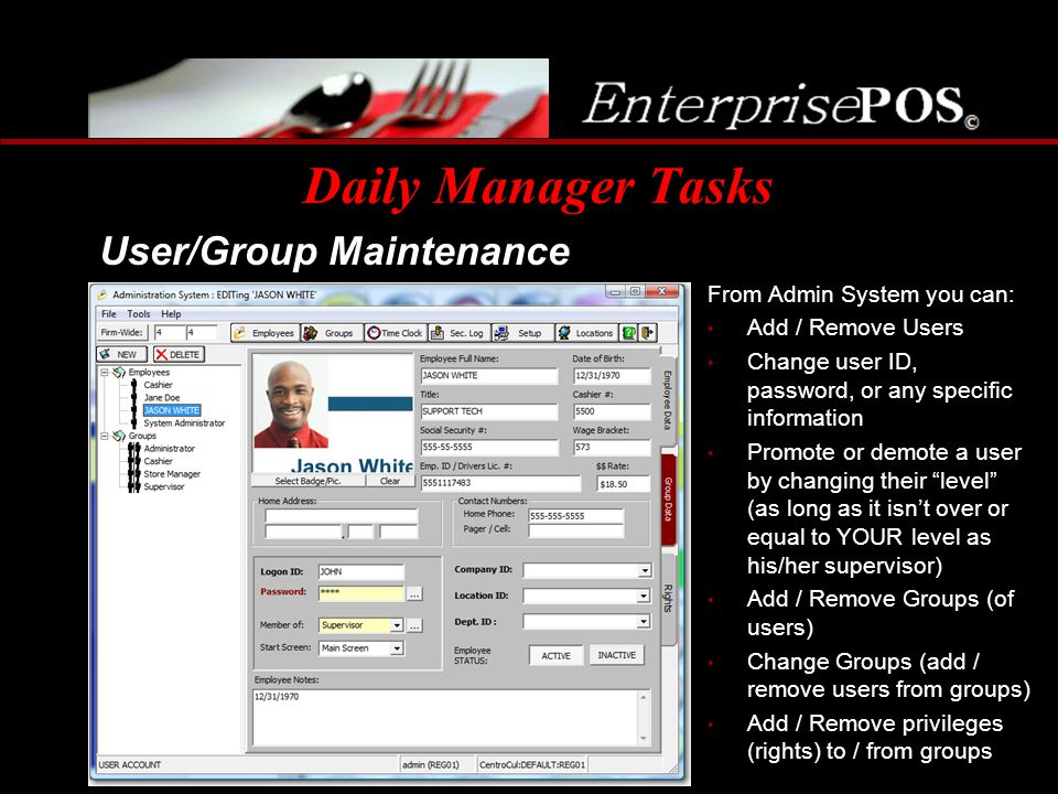 Daily Manager Tasks User/Group Maintenance From Admin System you can: