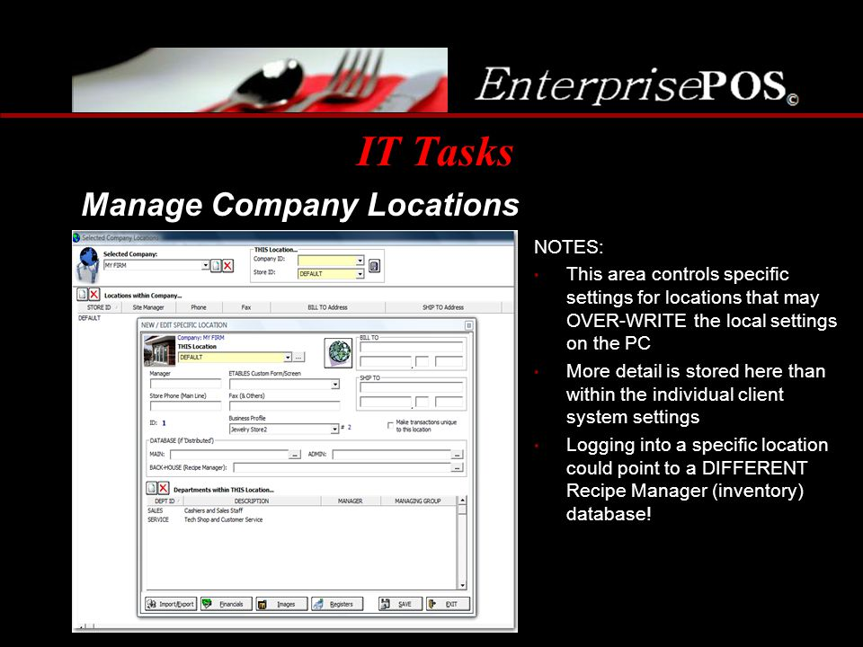 IT Tasks Manage Company Locations NOTES: