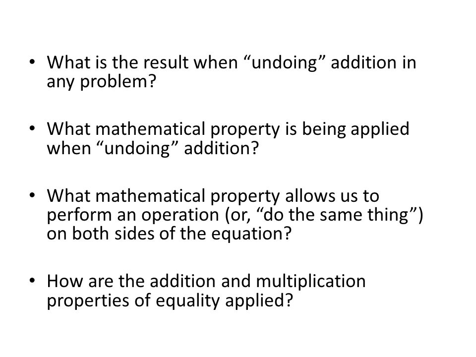 What is the result when undoing addition in any problem