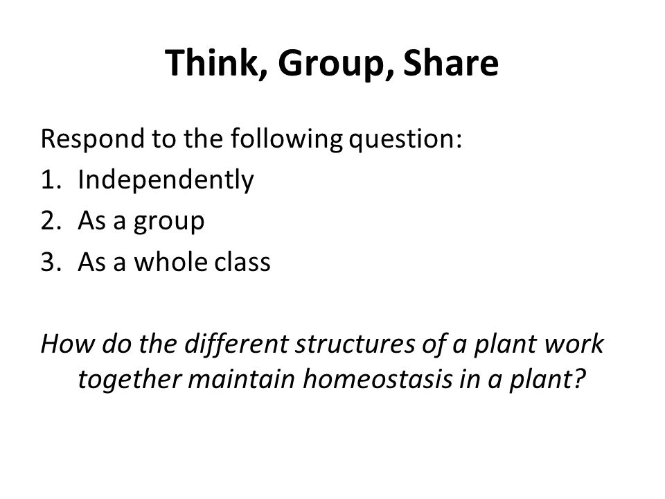 Think, Group, Share Respond to the following question: Independently
