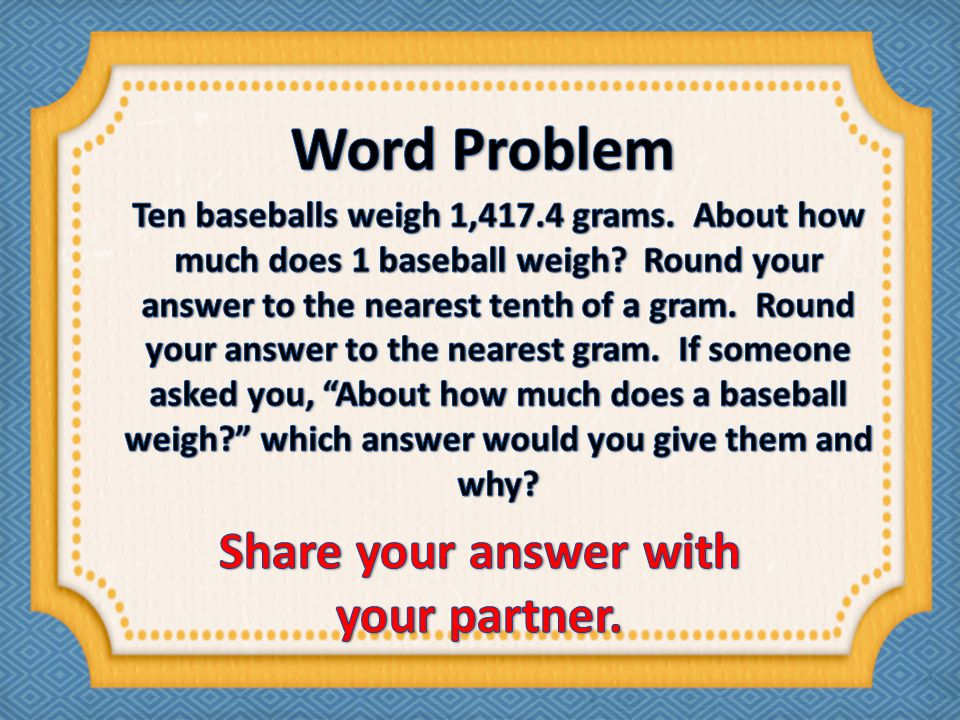 Share your answer with your partner.