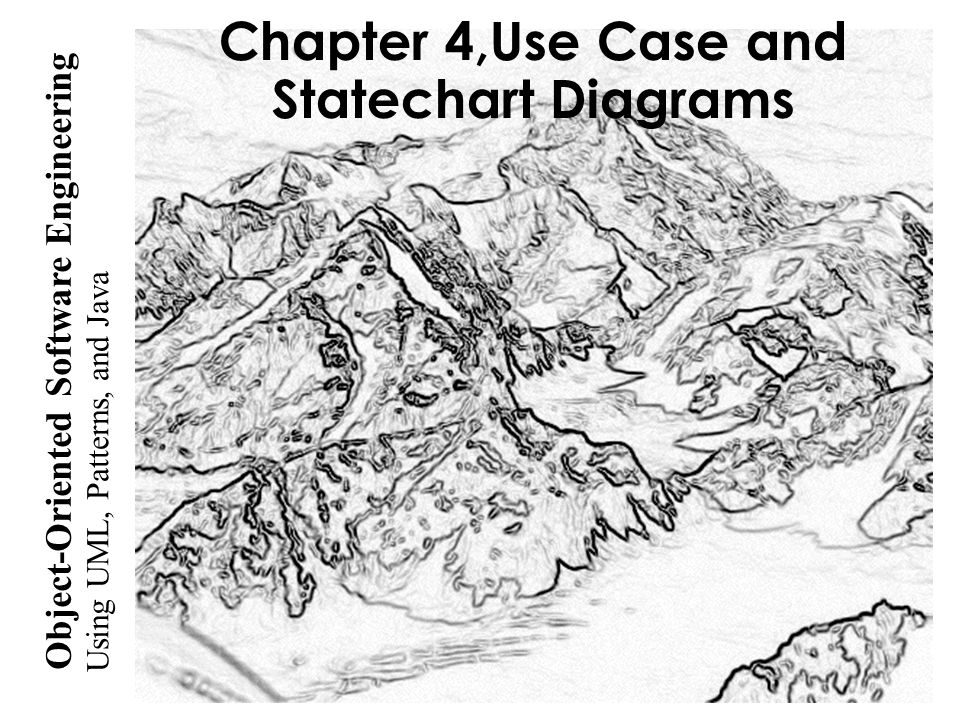 Chapter 4,Use Case and Statechart Diagrams