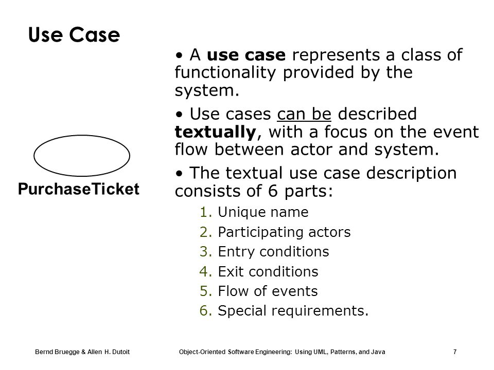 Use Case • A use case represents a class of functionality provided by the system.