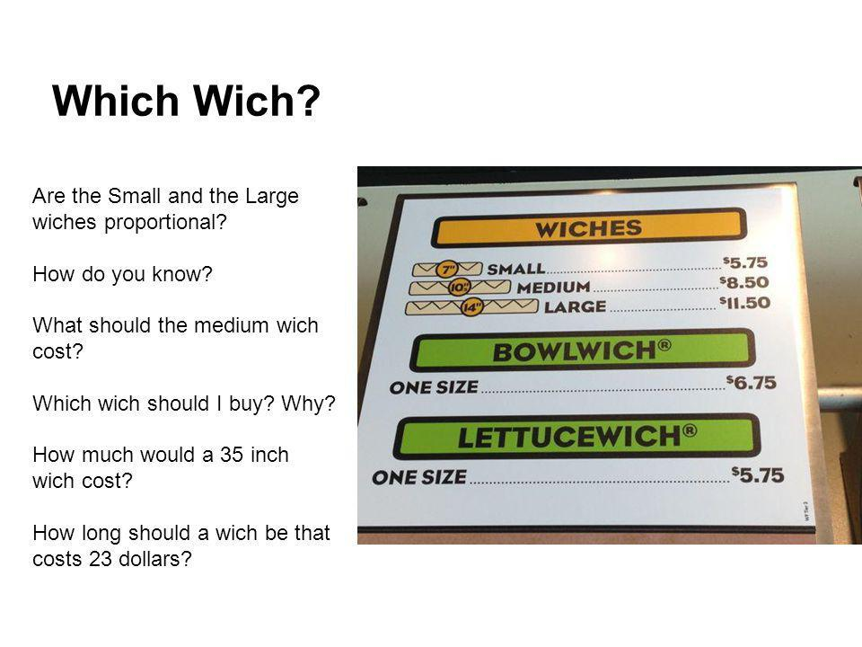 Which Wich Are the Small and the Large wiches proportional