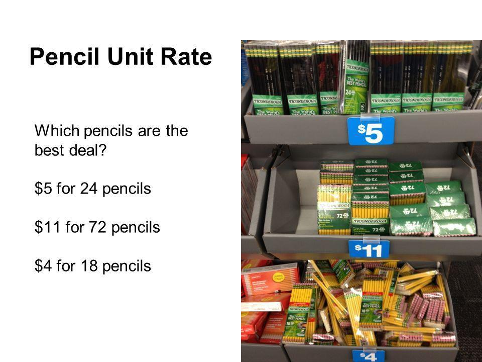 Pencil Unit Rate Which pencils are the best deal $5 for 24 pencils