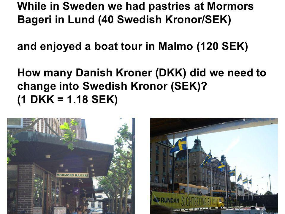 While in Sweden we had pastries at Mormors Bageri in Lund (40 Swedish Kronor/SEK)