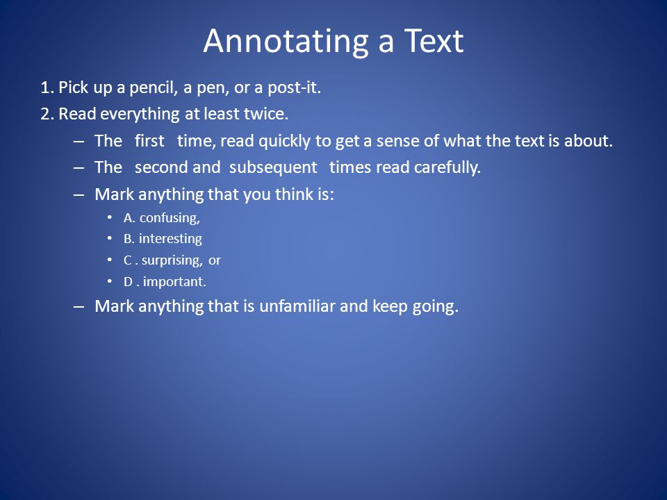 Annotating a Text 1. Pick up a pencil, a pen, or a post-it.