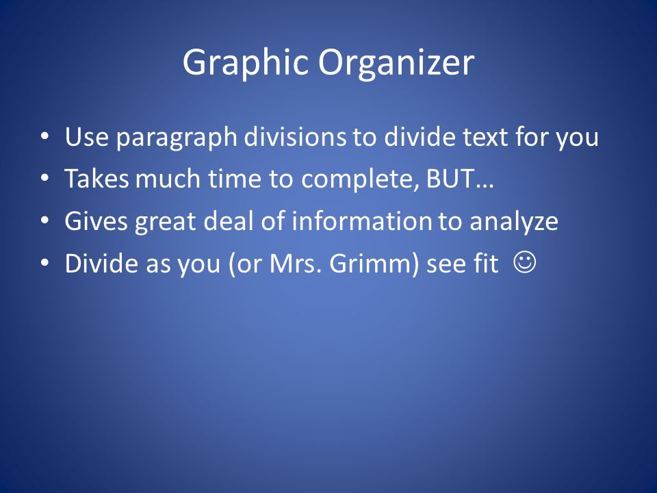 Graphic Organizer Use paragraph divisions to divide text for you