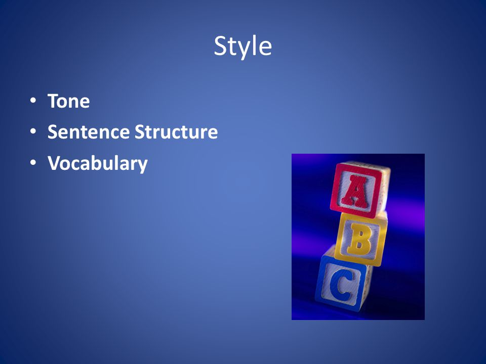 Style Tone Sentence Structure Vocabulary