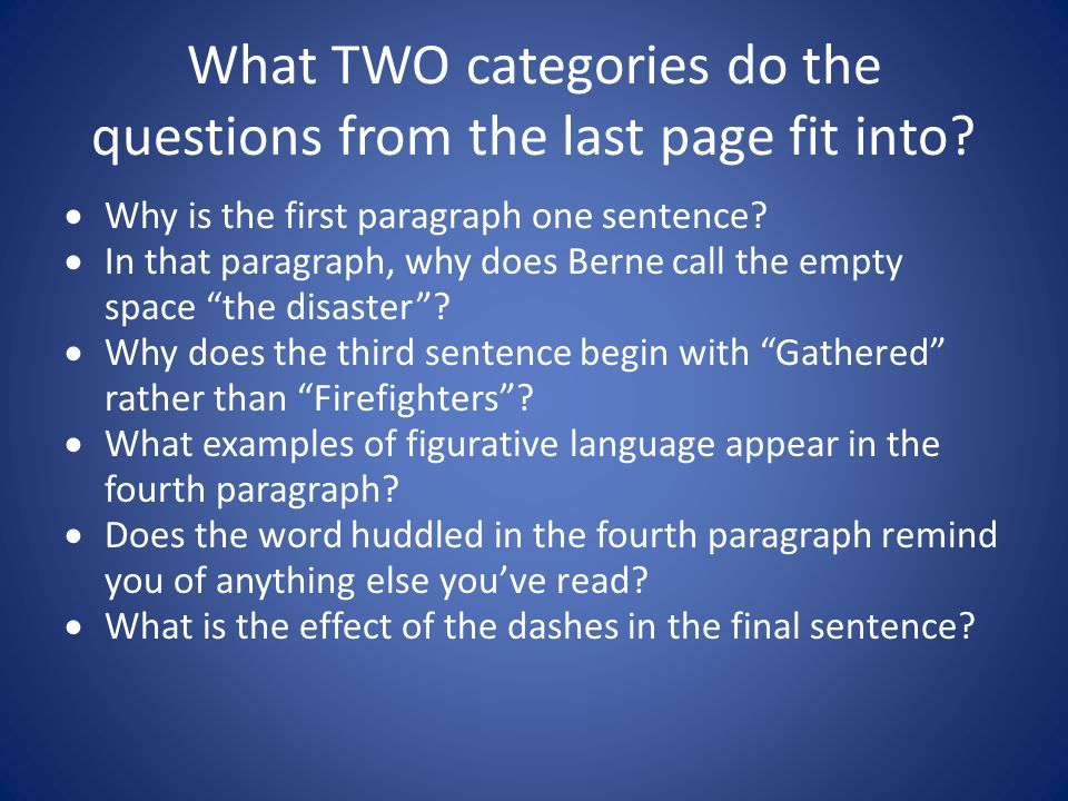 What TWO categories do the questions from the last page fit into