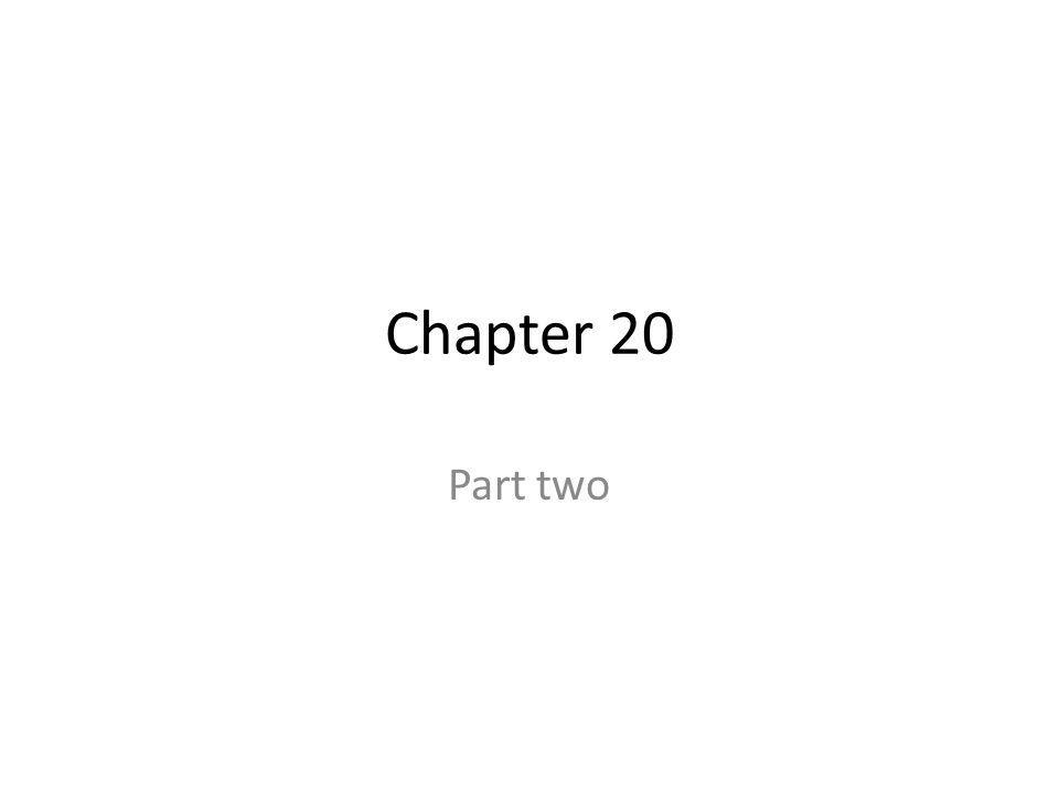 Chapter 20 Part two