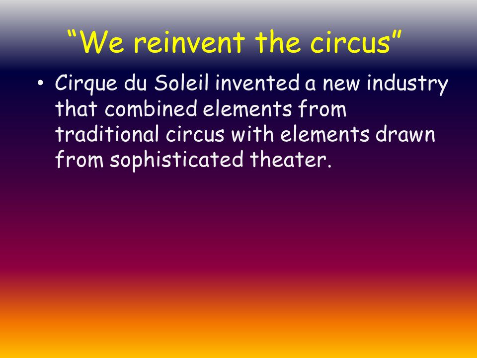 We reinvent the circus