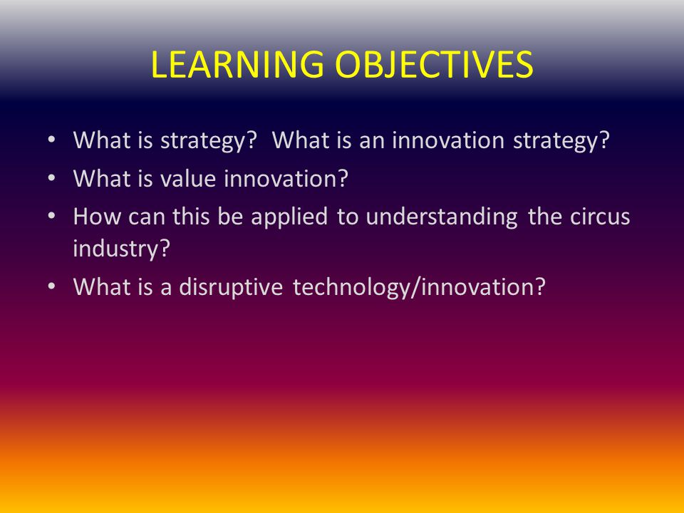 LEARNING OBJECTIVES What is strategy What is an innovation strategy