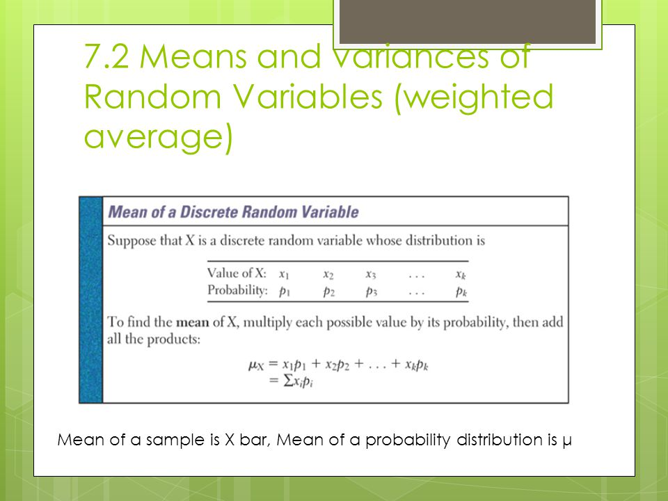 7.2 Means and variances of Random Variables (weighted average)