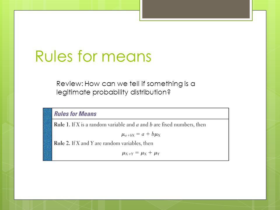 Rules for means Review: How can we tell if something is a legitimate probability distribution