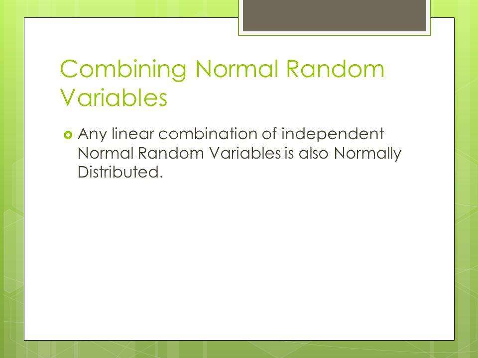 Combining Normal Random Variables