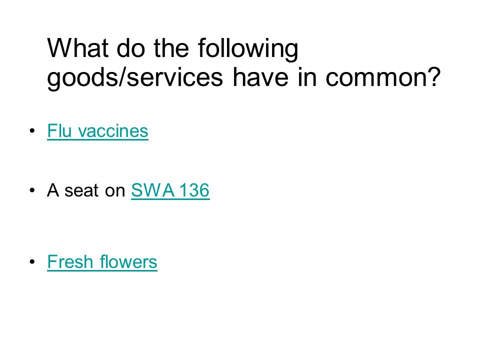 What do the following goods/services have in common