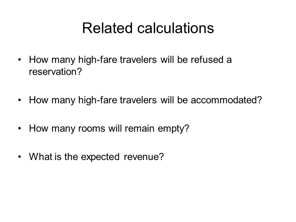 Related calculations How many high-fare travelers will be refused a reservation How many high-fare travelers will be accommodated