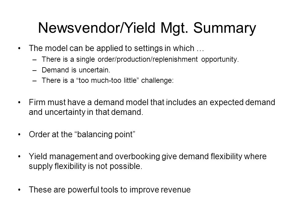 Newsvendor/Yield Mgt. Summary