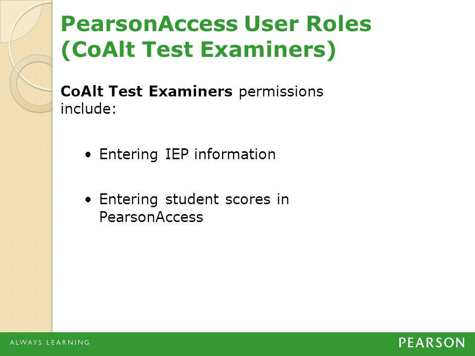 PearsonAccess User Roles (CoAlt Test Examiners)