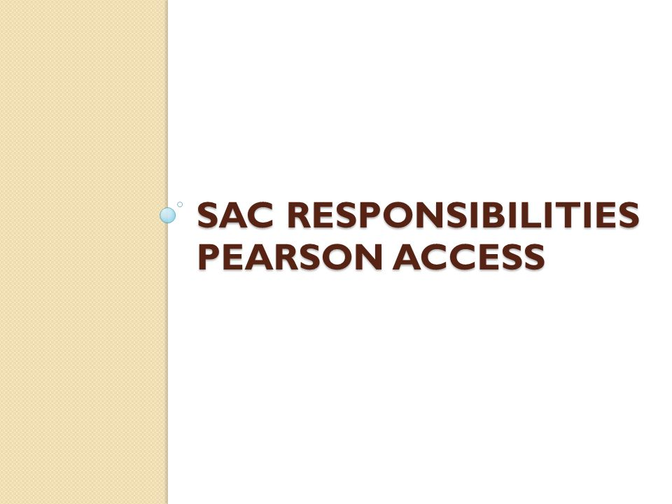 SAC responsibilities Pearson Access