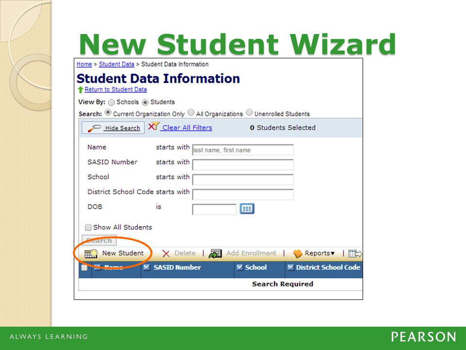 New Student Wizard Select New Student to launch the New Student Wizard