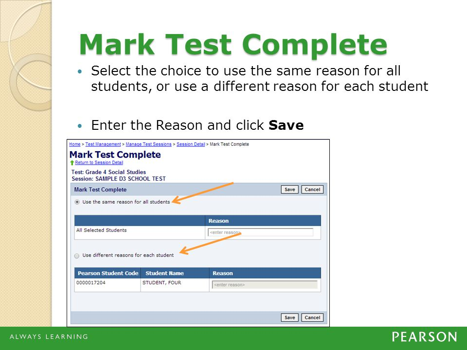 Mark Test Complete Select the choice to use the same reason for all students, or use a different reason for each student.
