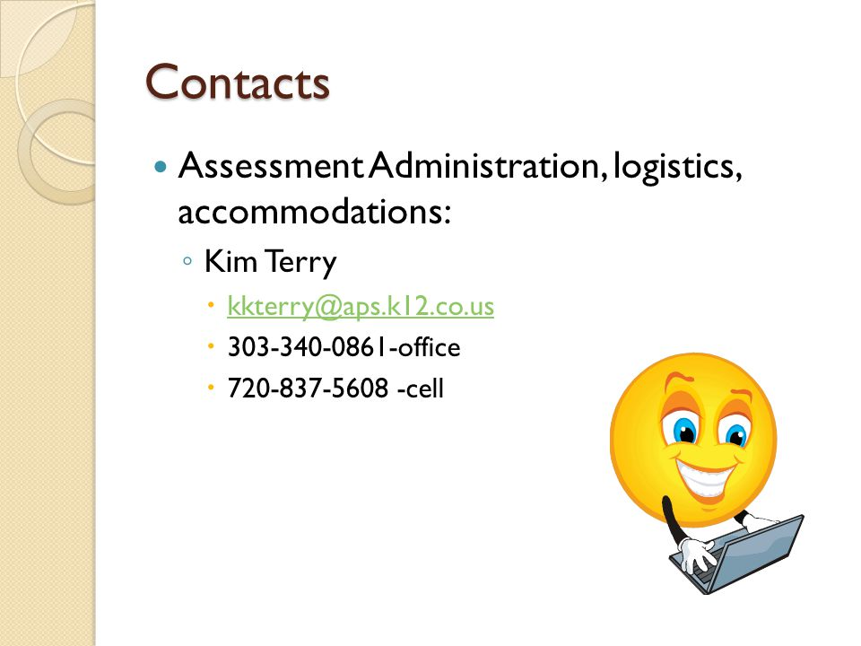 Contacts Assessment Administration, logistics, accommodations: