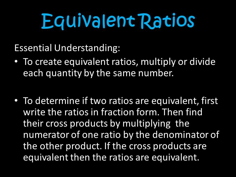 Equivalent Ratios Essential Understanding: