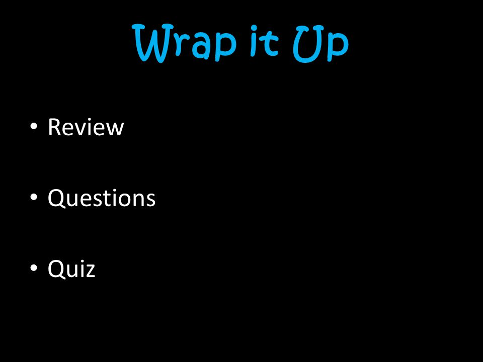 Wrap it Up Review Questions Quiz