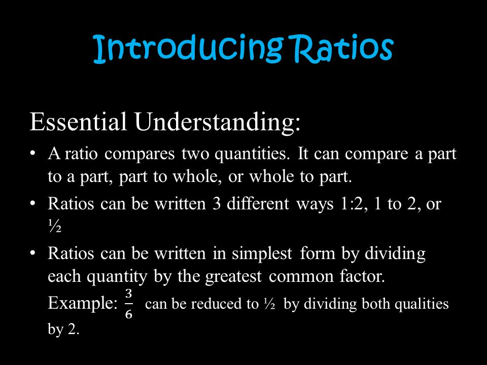 Introducing Ratios Essential Understanding: