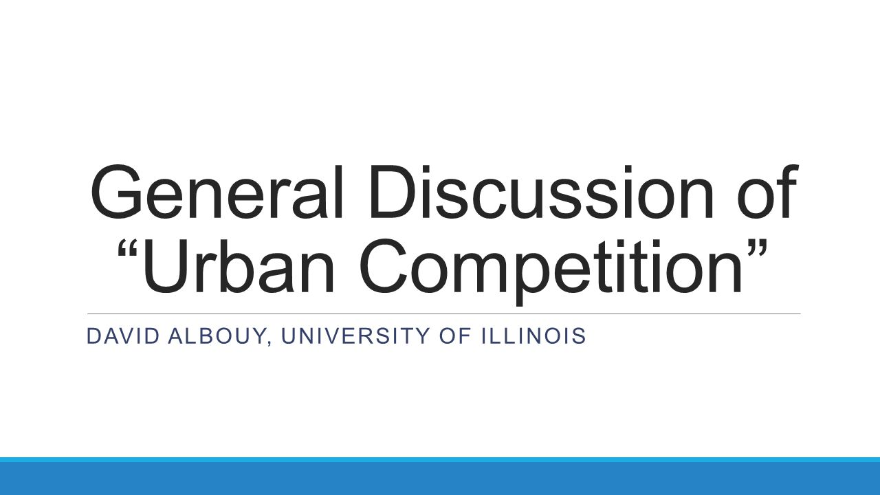 General Discussion of Urban Competition